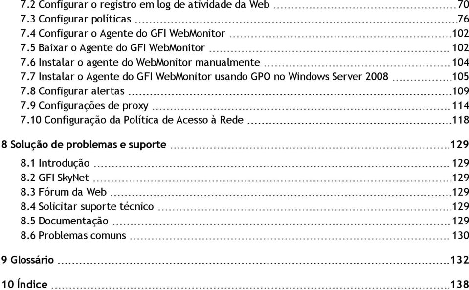7 Instalar o Agente do GFI WebMonitor usando GPO no Windows Server 2008 105 7.8 Configurar alertas 109 7.9 Configurações de proxy 114 7.
