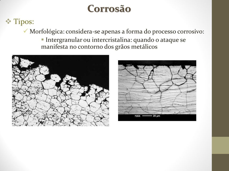 Intergranular ou intercristalina: