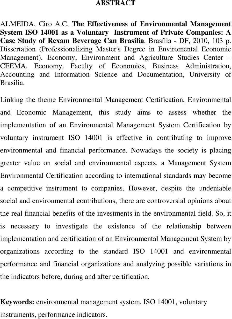 Environment and Agriculture Studies Center CEEMA. Economy. Faculty of Economics, Business Administration, Accounting and Information Science and Documentation, University of Brasilia.