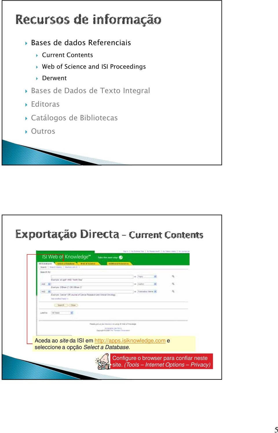 Aceda ao site da ISI em http://apps.isiknowledge.