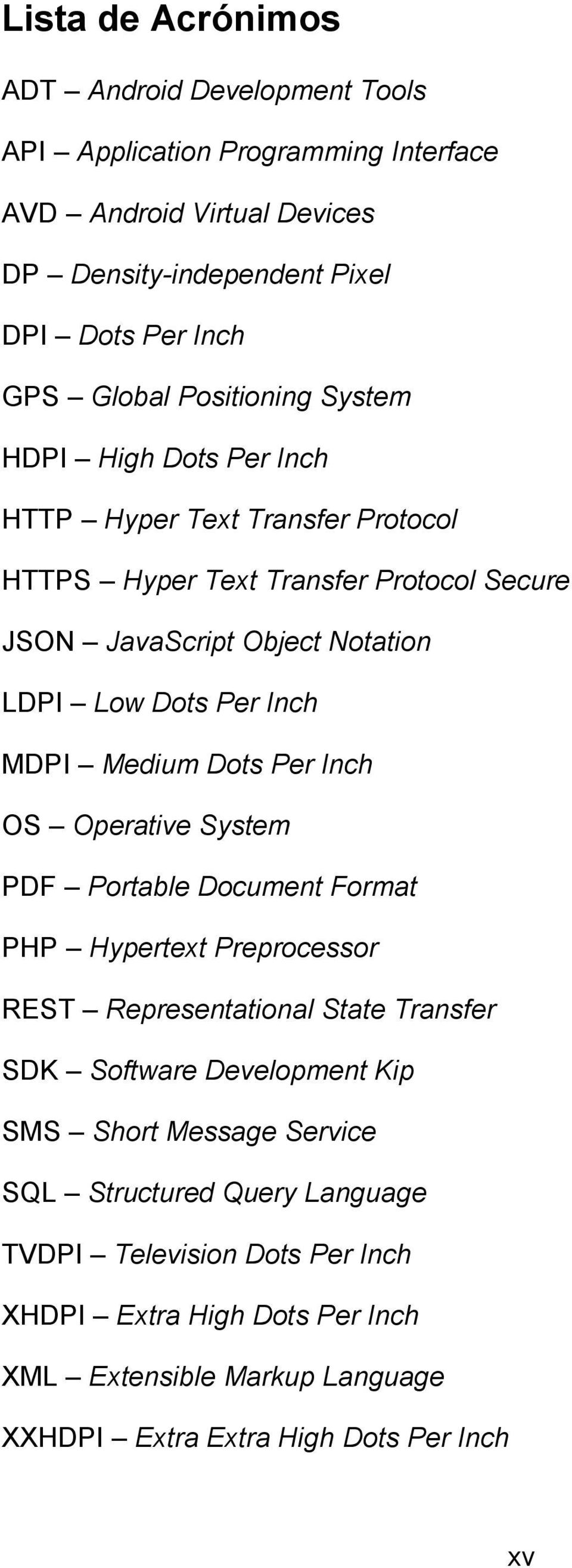 MDPI Medium Dots Per Inch OS Operative System PDF Portable Document Format PHP Hypertext Preprocessor REST Representational State Transfer SDK Software Development Kip SMS