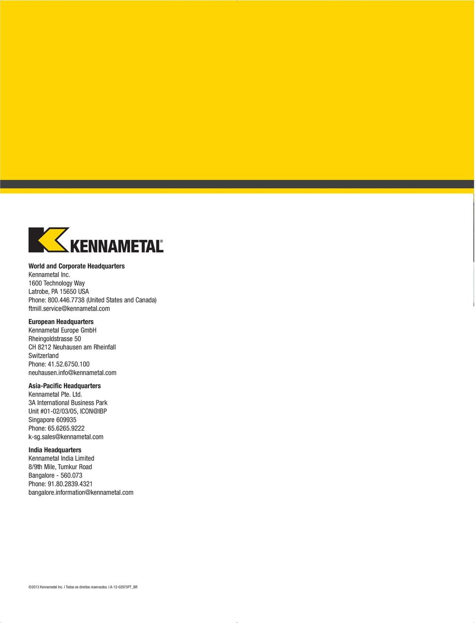 com Asia-Pacific Headquarters Kennametal Pte. Ltd. 3A International Business Park Unit #01-02/03/05, ICON@IBP Singapore 609935 Phone: 65.6265.9222 k-sg.sales@kennametal.