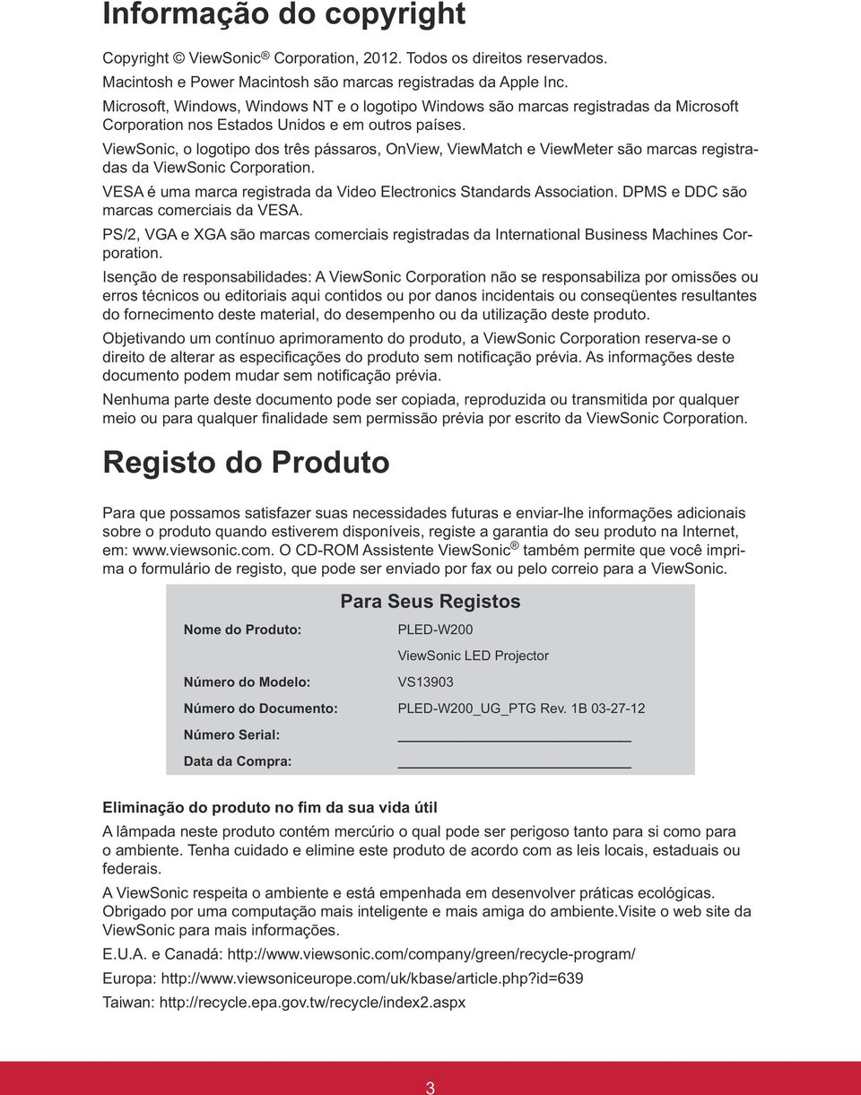 Corporation. VESA é uma marca registrada da Video Electronics Standards Association. DPMS e DDC são marcas comerciais da VESA.