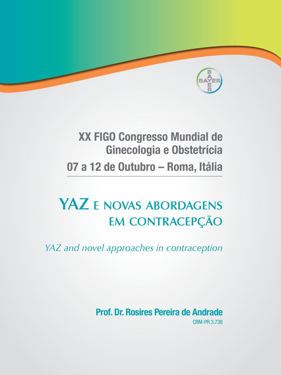 em contracepção YAZ and novel approaches in