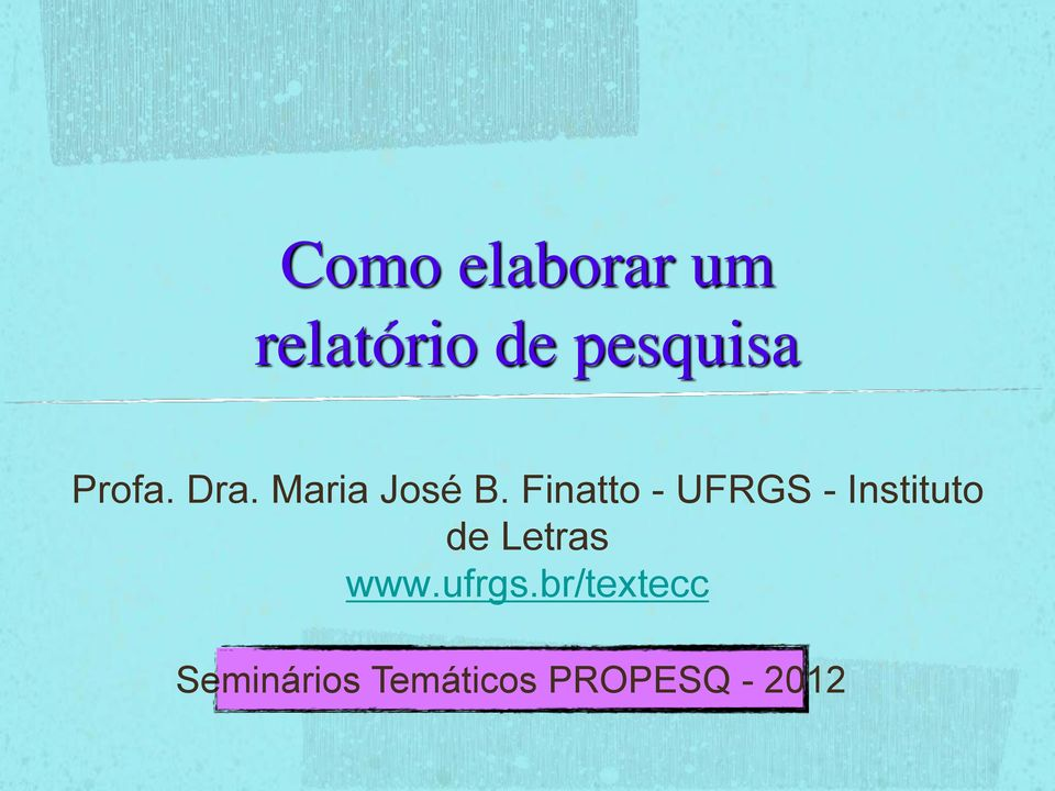 Finatto - UFRGS - Instituto de Letras