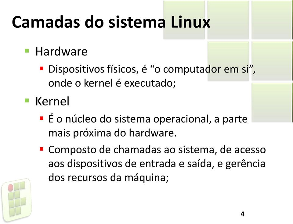 parte mais próxima do hardware.