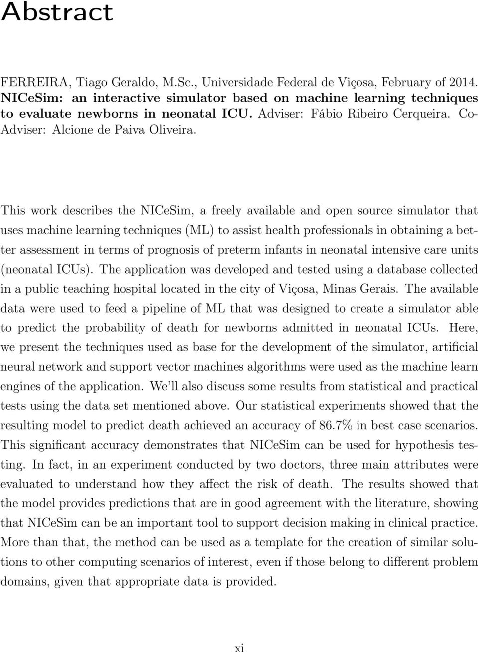 This work describes the NICeSim, a freely available and open source simulator that uses machine learning techniques (ML) to assist health professionals in obtaining a better assessment in terms of