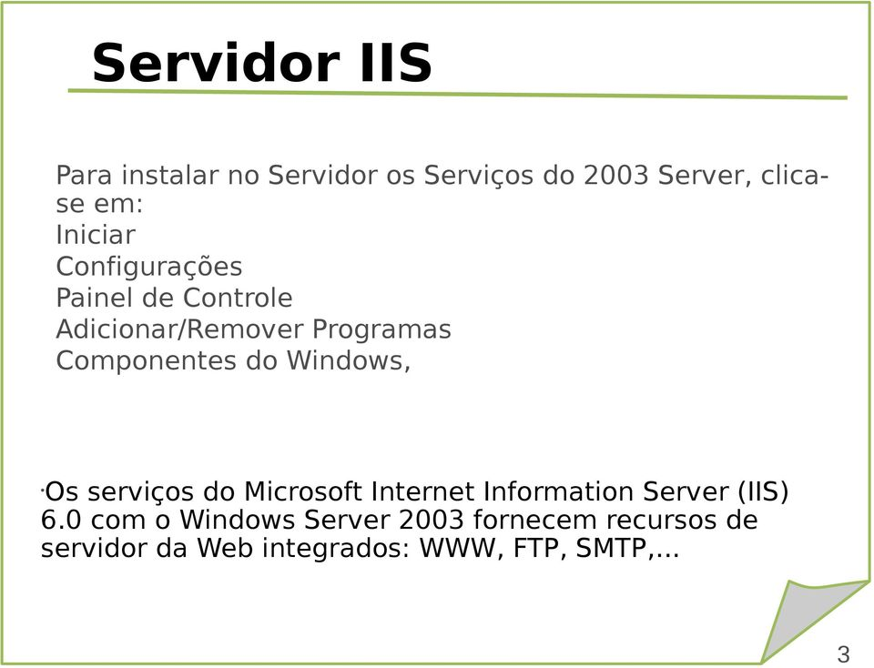 do Windows, Os serviços do Microsoft Internet Information Server (IIS) 6.