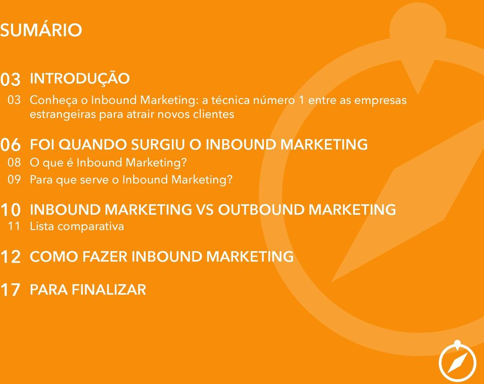 MARKETING 08 O que é Inbound Marketing? 09 Para que serve o Inbound Marketing?