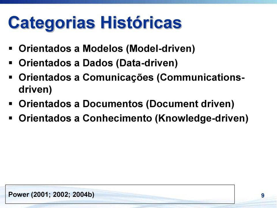 (Communicationsdriven) Orientados a Documentos (Document