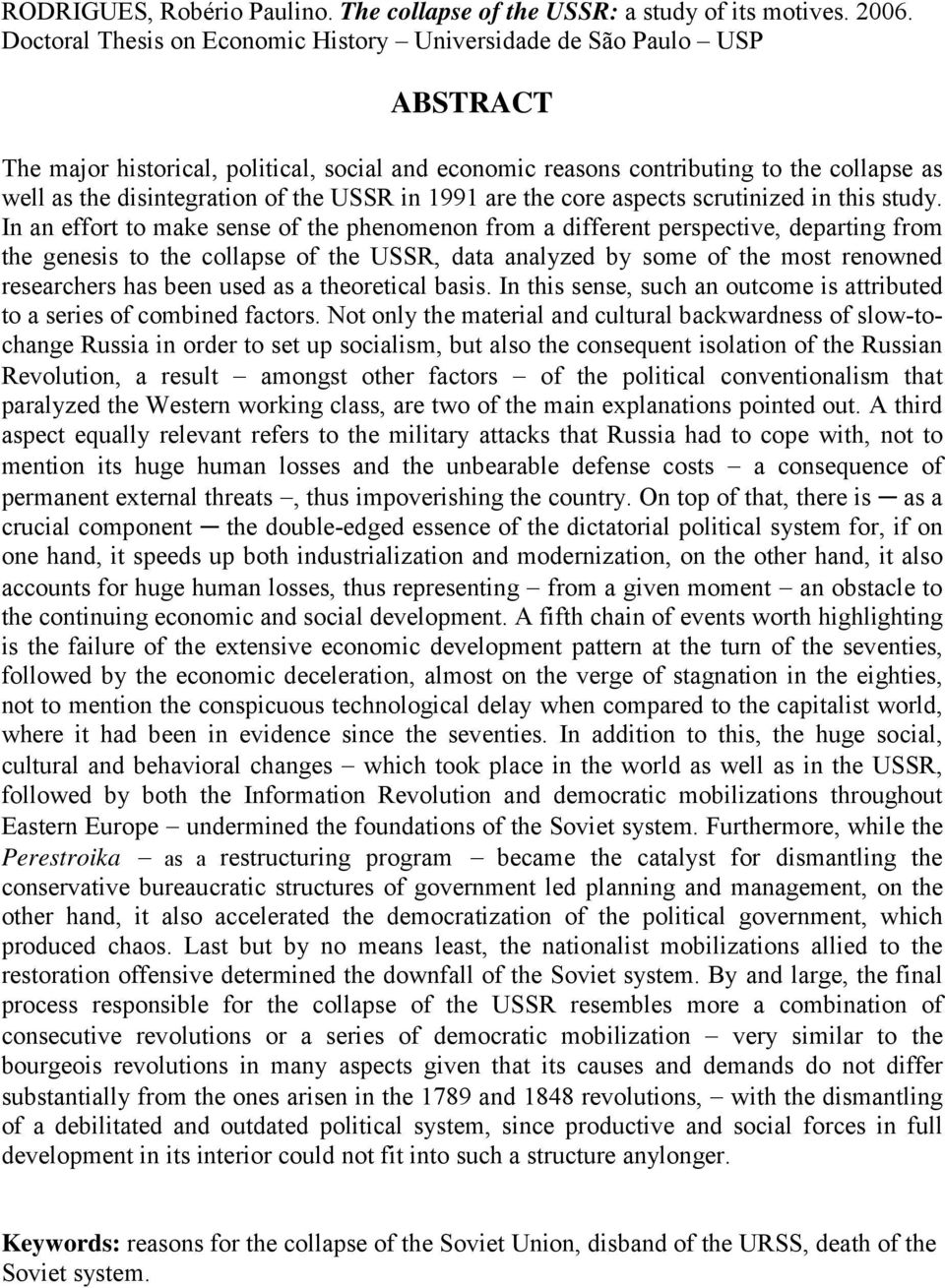 the USSR in 1991 are the core aspects scrutinized in this study.