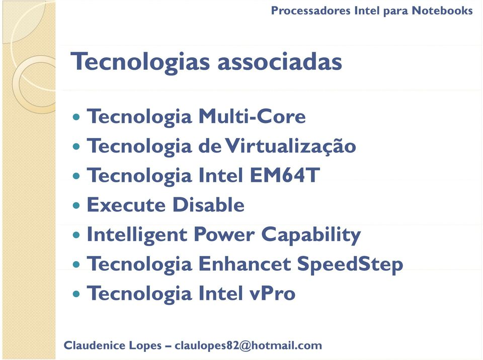 Intelligent Power Capability Tecnologia Enhancet SpeedStep