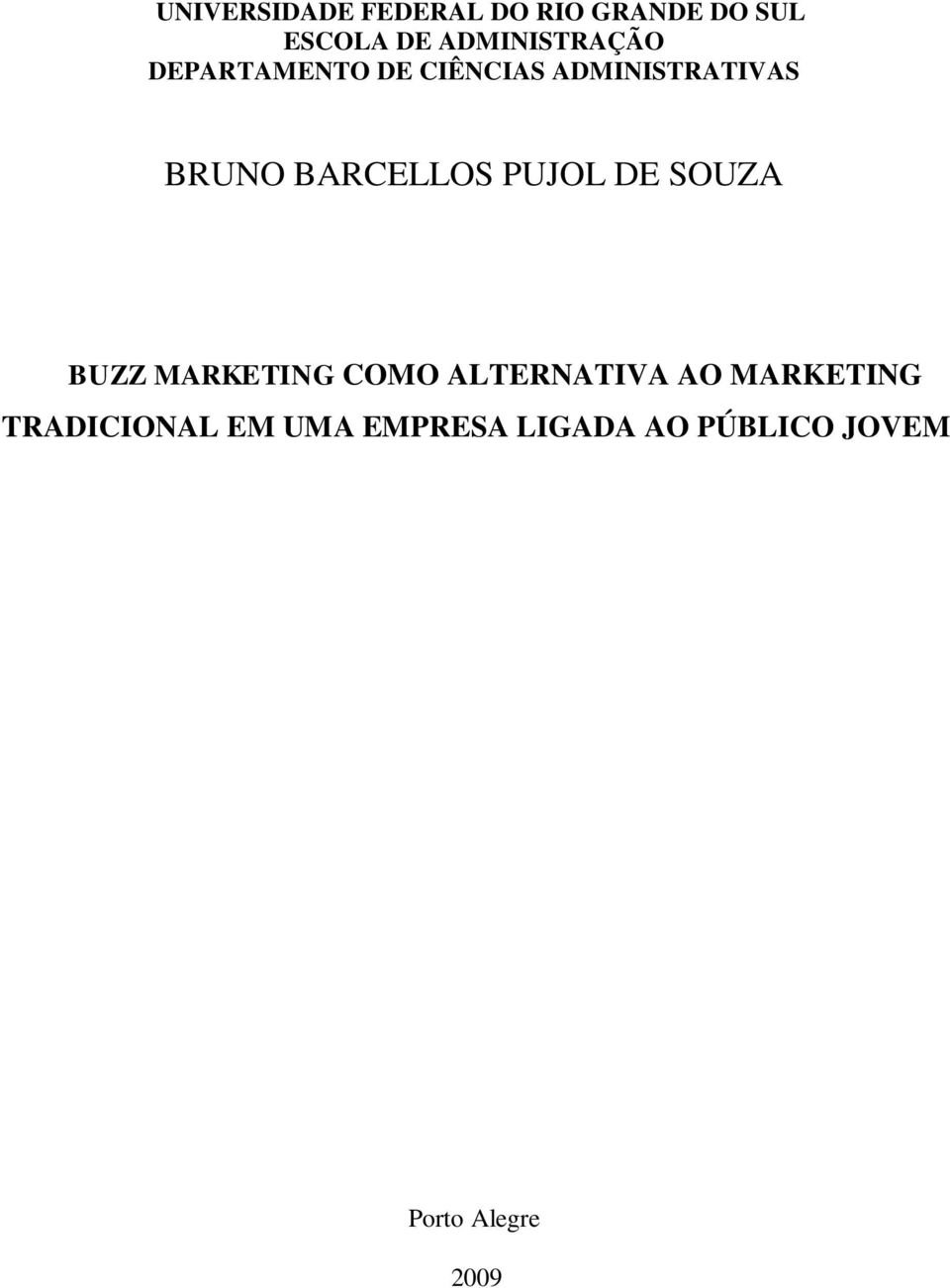 BARCELLOS PUJOL DE SOUZA BUZZ MARKETING COMO ALTERNATIVA AO