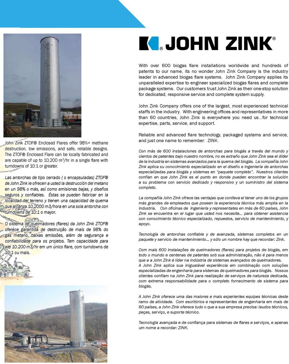 Our customers trust John Zink as their one-stop solution for dedicated, responsive service and complete system supply.