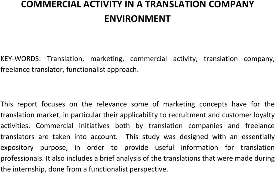 Commercial initiatives both by translation companies and freelance translators are taken into account.