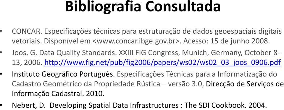 net/pub/fig2006/papers/ws02/ws02_03_joos_0906.pdf Instituto Geográfico Português.