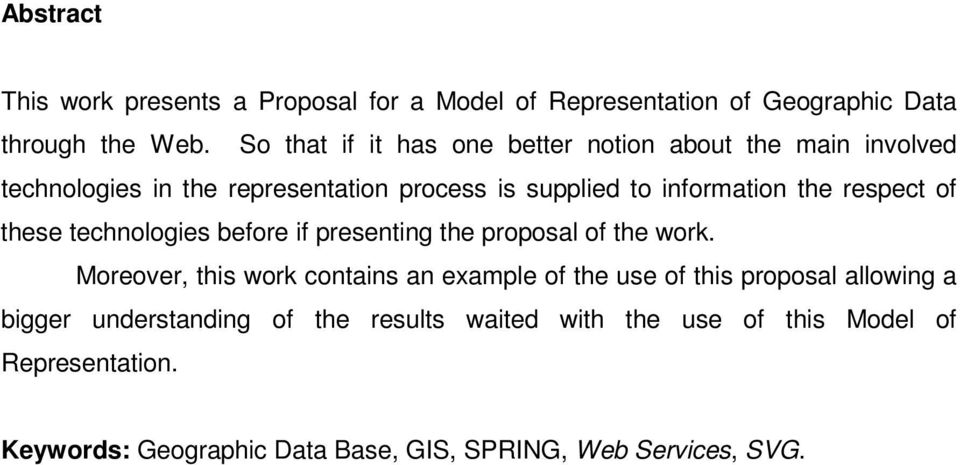 respect of these technologies before if presenting the proposal of the work.