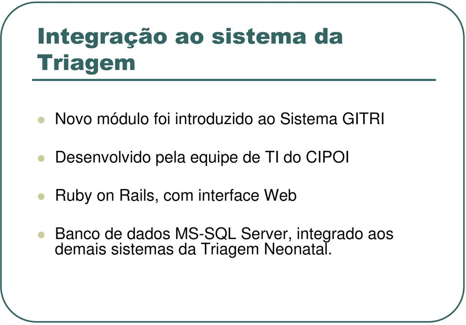 TI do CIPOI Ruby on Rails, com interface Web Banco de