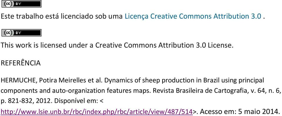 Dynamics of sheep production in Brazil using principal components and auto-organization features maps.