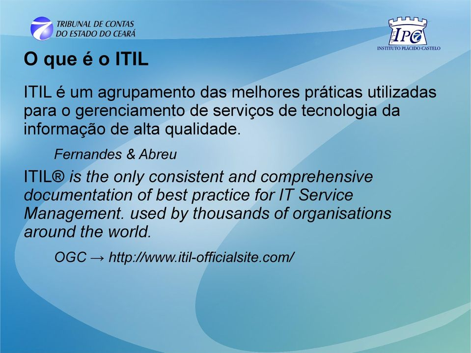 Fernandes & Abreu ITIL is the only consistent and comprehensive documentation of best