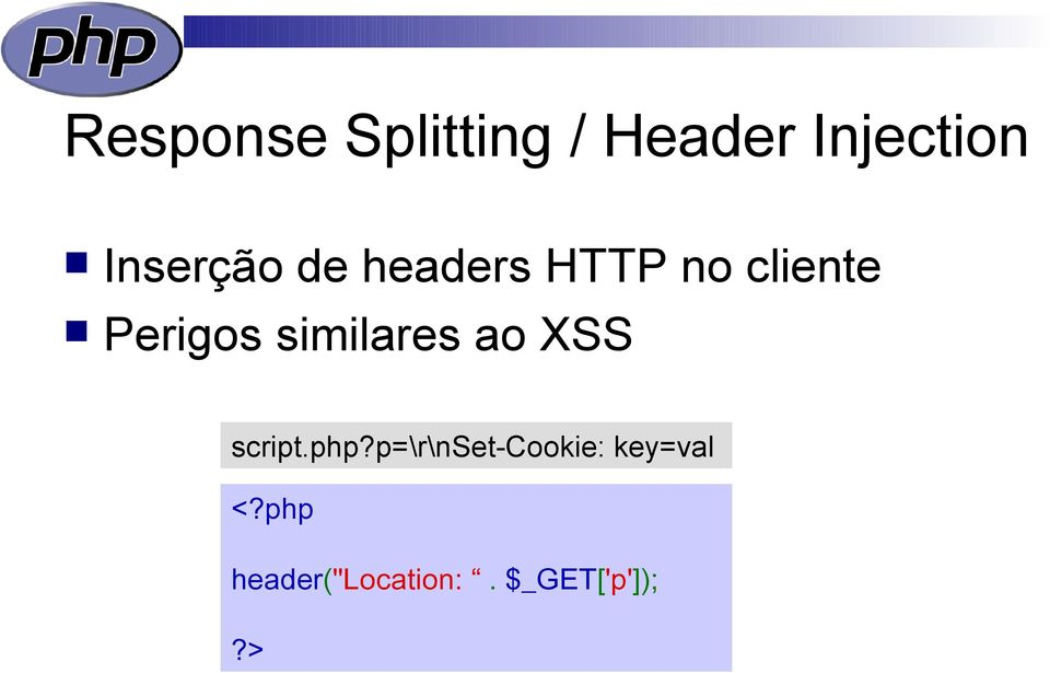 similares ao XSS script.php?