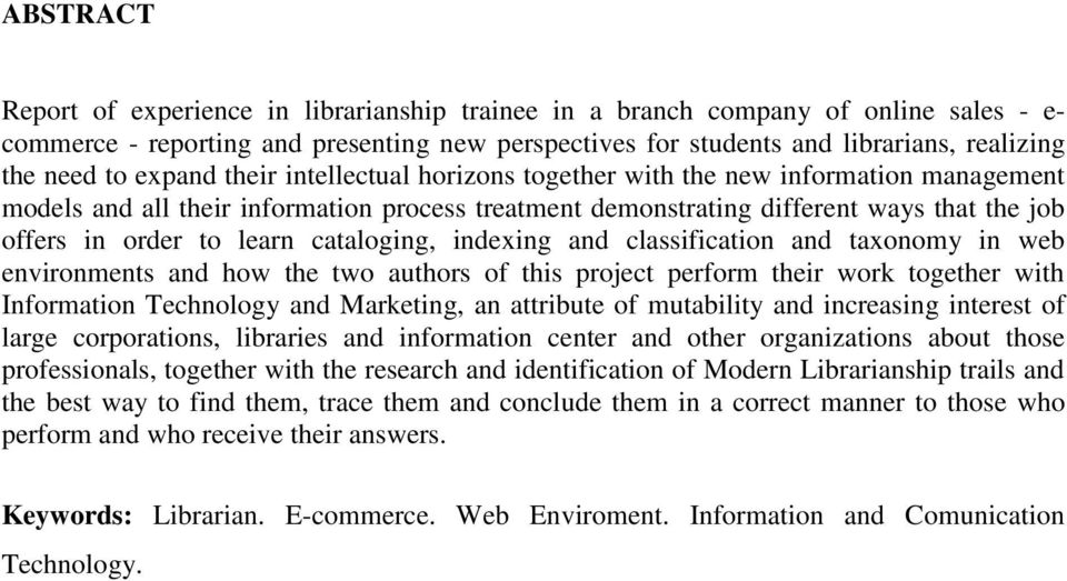cataloging, indexing and classification and taxonomy in web environments and how the two authors of this project perform their work together with Information Technology and Marketing, an attribute of