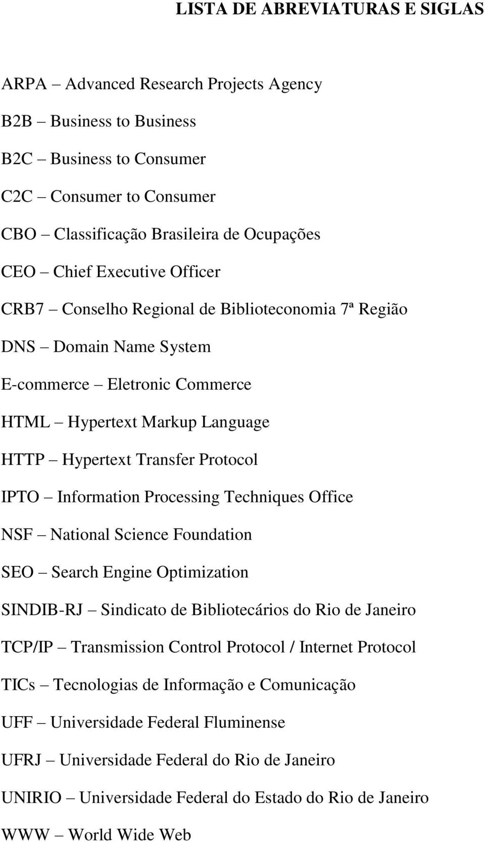 Information Processing Techniques Office NSF National Science Foundation SEO Search Engine Optimization SINDIB-RJ Sindicato de Bibliotecários do Rio de Janeiro TCP/IP Transmission Control Protocol /
