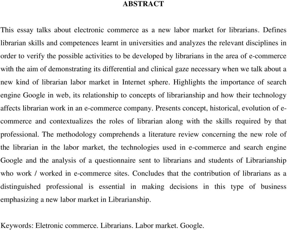 e-commerce with the aim of demonstrating its differential and clinical gaze necessary when we talk about a new kind of librarian labor market in Internet sphere.