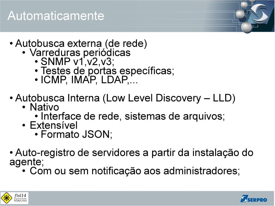 .. Autobusca Interna (Low Level Discovery LLD) Nativo Interface de rede, sistemas de