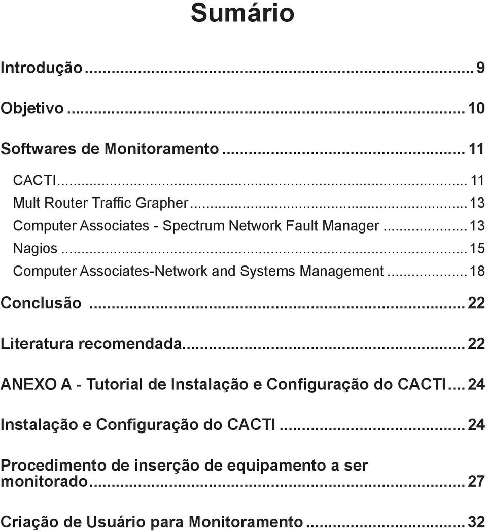 ..15 Computer Associates-Network and Systems Management...18 Conclusão...22 Literatura recomendada.