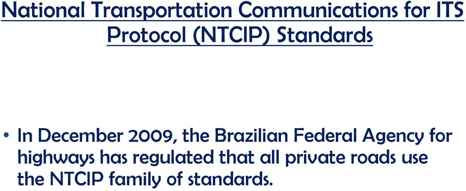 Brazilian Federal Agency for highways has regulated