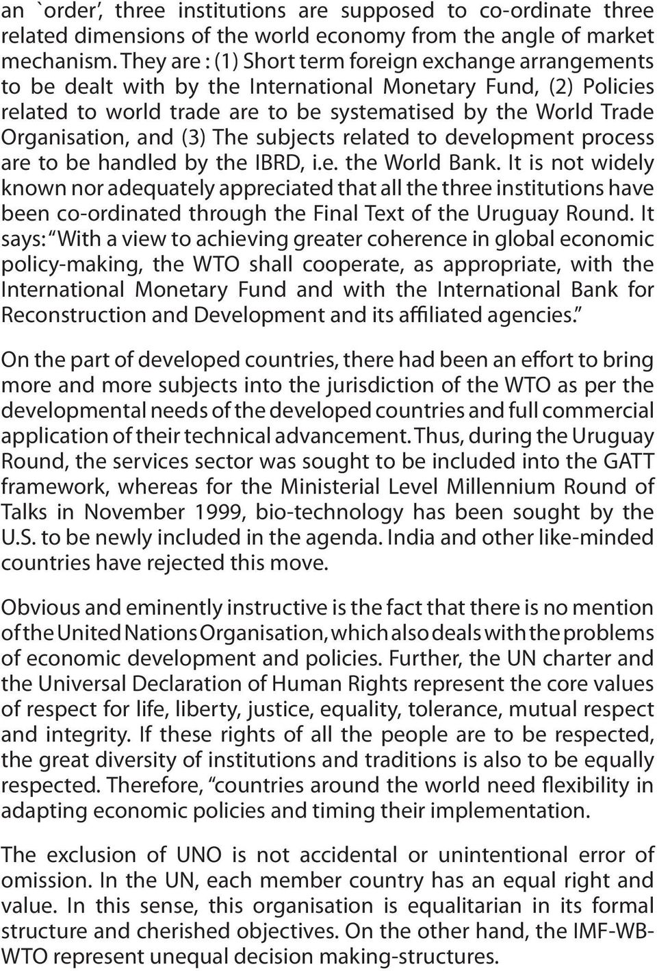 Organisation, and (3) The subjects related to development process are to be handled by the IBRD, i.e. the World Bank.