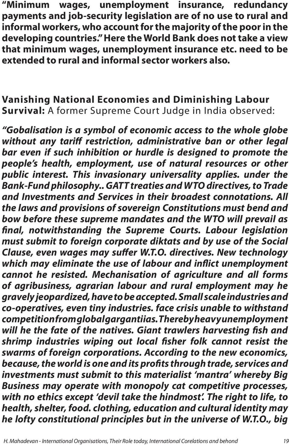 Vanishing National Economies and Diminishing Labour Survival: A former Supreme Court Judge in India observed: Gobalisation is a symbol of economic access to the whole globe without any tariff