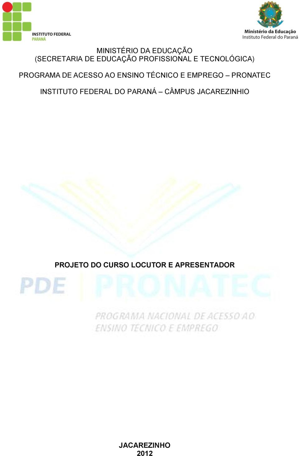 TÉCNICO E EMPREGO PRONATEC INSTITUTO FEDERAL DO PARANÁ