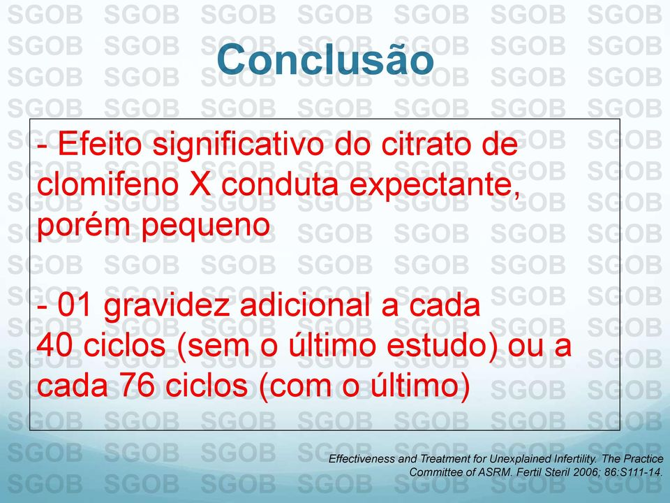 último estudo) ou a cada 76 ciclos (com o último) Effectiveness and Treatment
