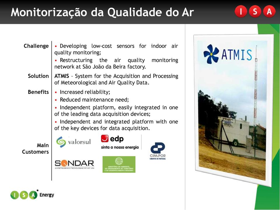 Solution Benefits ATMIS System for the Acquisition and Processing of Meteorological and Air Quality Data.