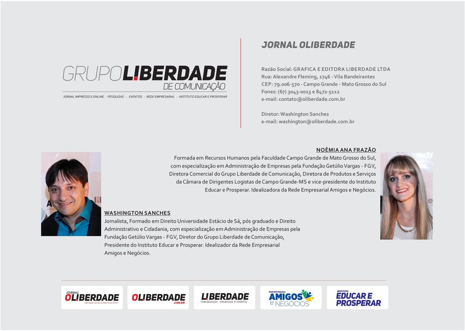 br Diretor: Washington Sanches e-mail: washington@oliberdade.com.