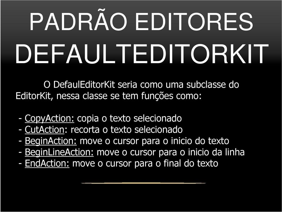texto selecionado - BeginAction: move o cursor para o inicio do texto -