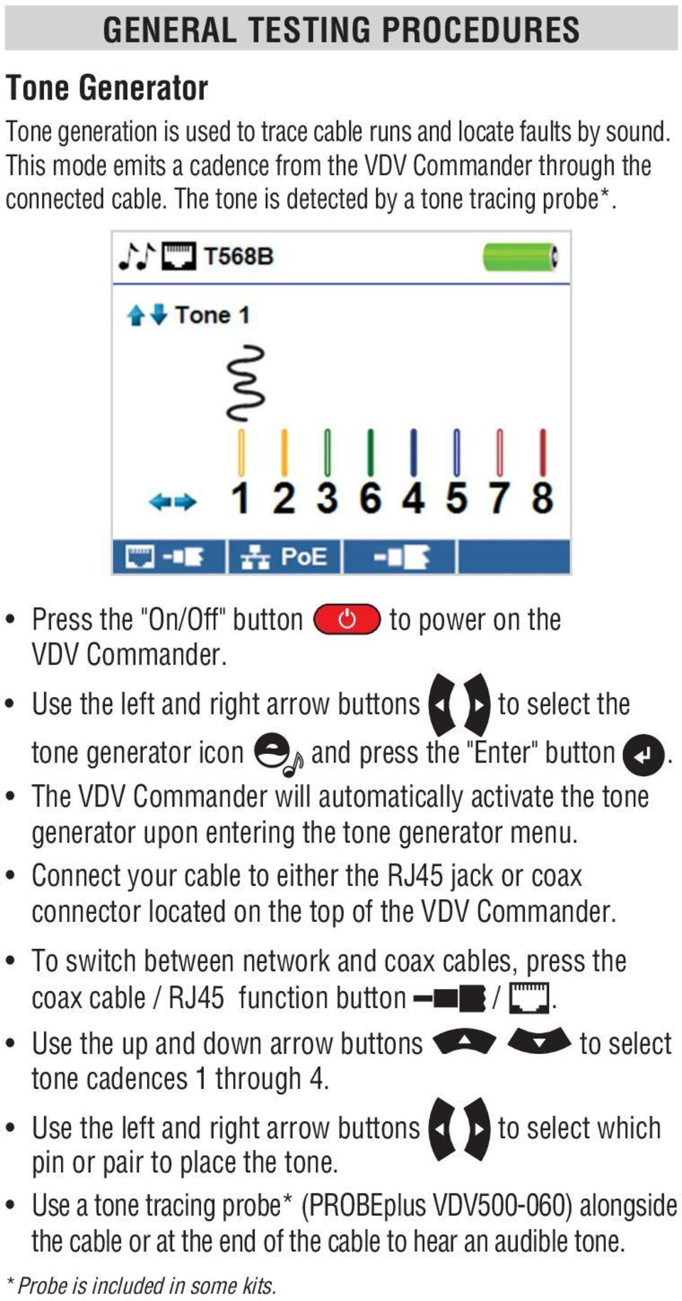 "Use the left and right arrow buttons to select the tone generator icon and press the ""Enter"" button."
