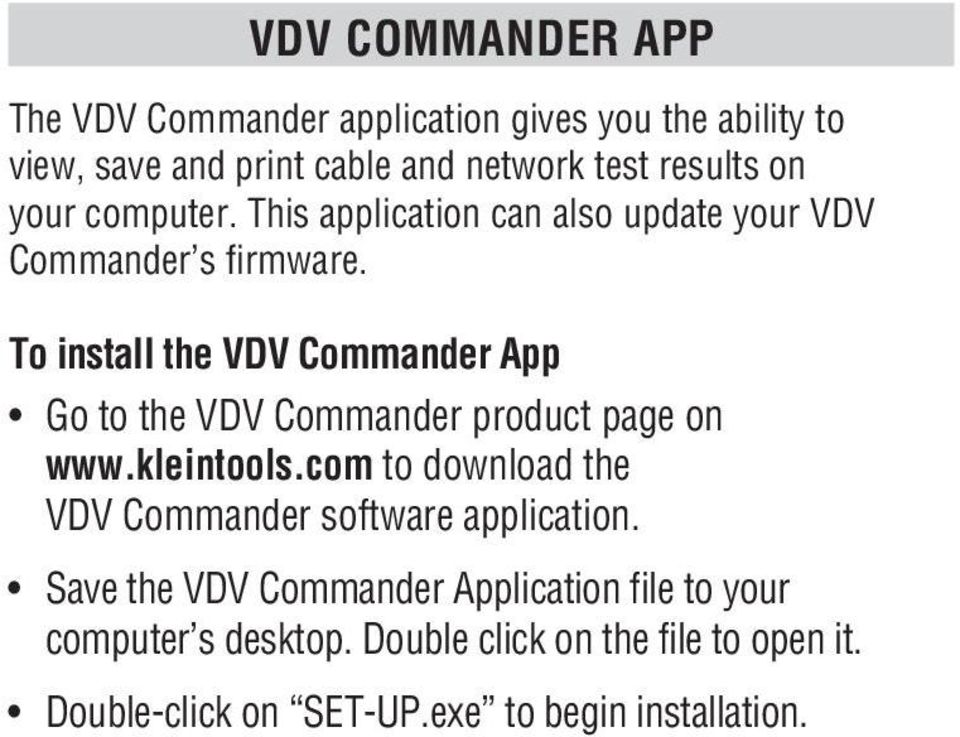 To install the VDV Commander App Go to the VDV Commander product page on www.kleintools.