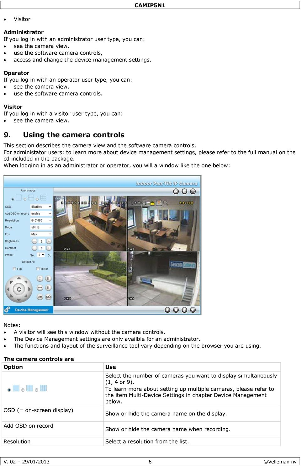 Using the camera controls This section describes the camera view and the software camera controls.