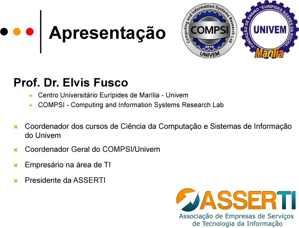 Computing and Information Systems Research Lab Coordenador dos cursos de