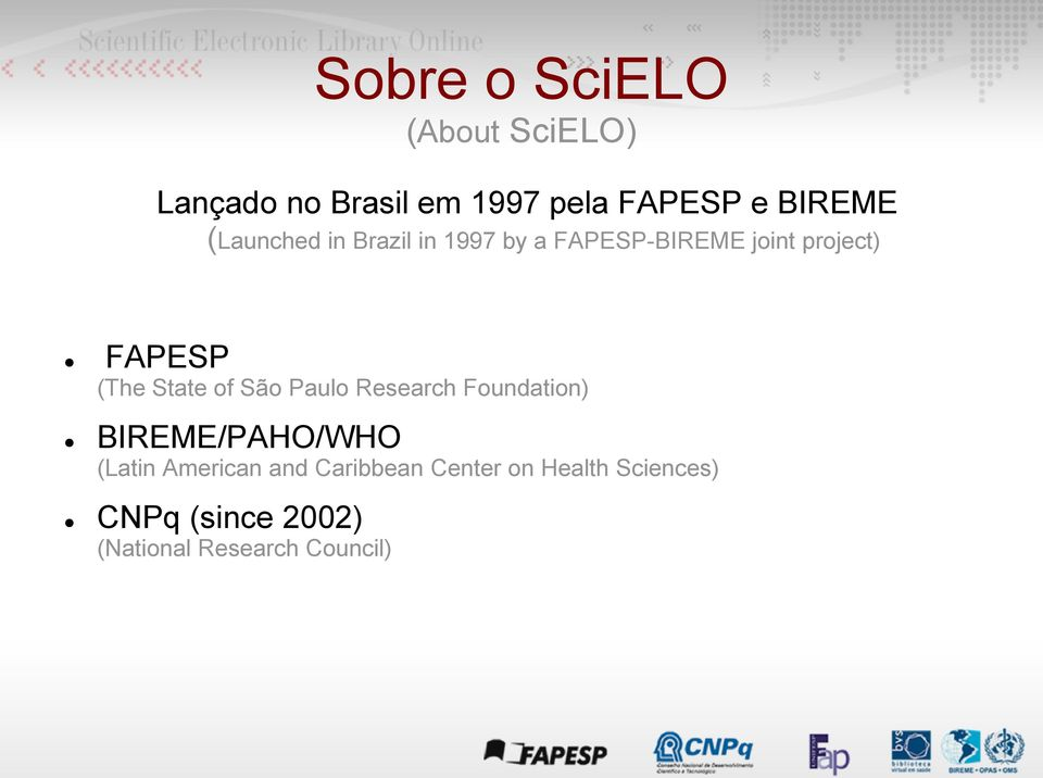 State of São Paulo Research Foundation) BIREME/PAHO/WHO (Latin American and