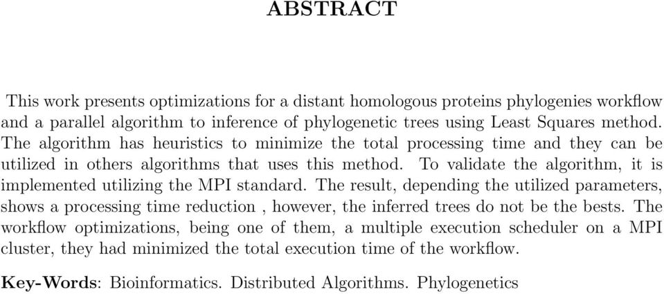 To validate the algorithm, it is implemented utilizing the MPI standard.