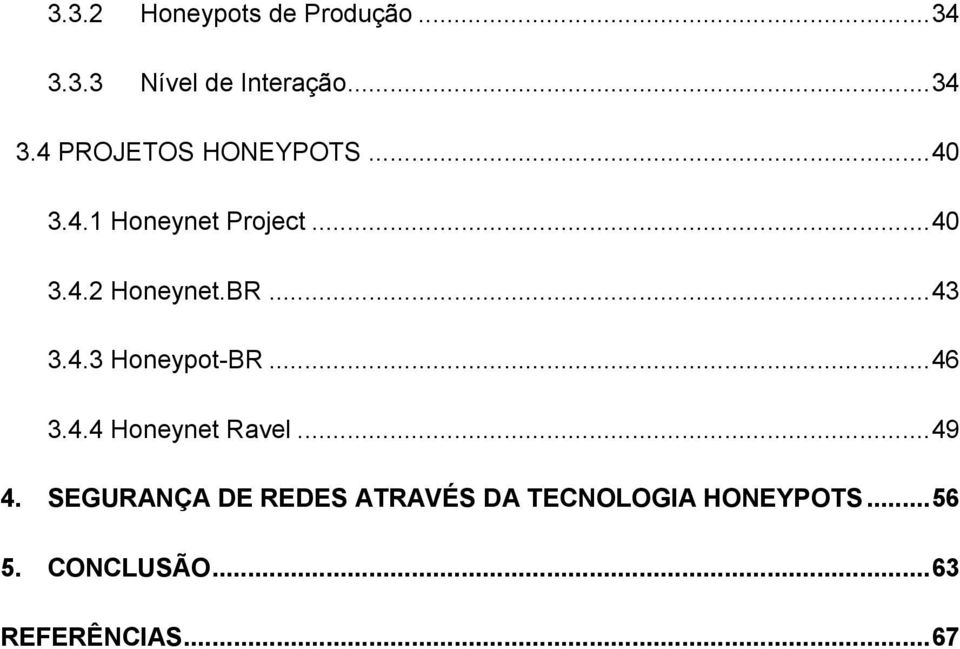 .. 46 3.4.4 Honeynet Ravel... 49 4.