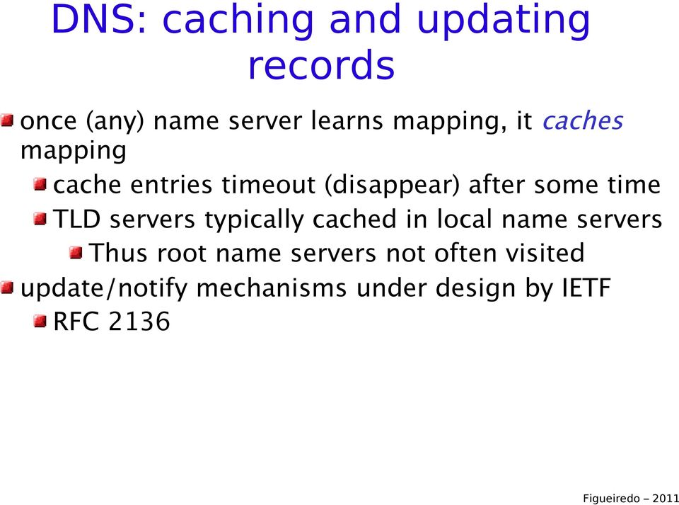 time TLD servers typically cached in local name servers Thus root name