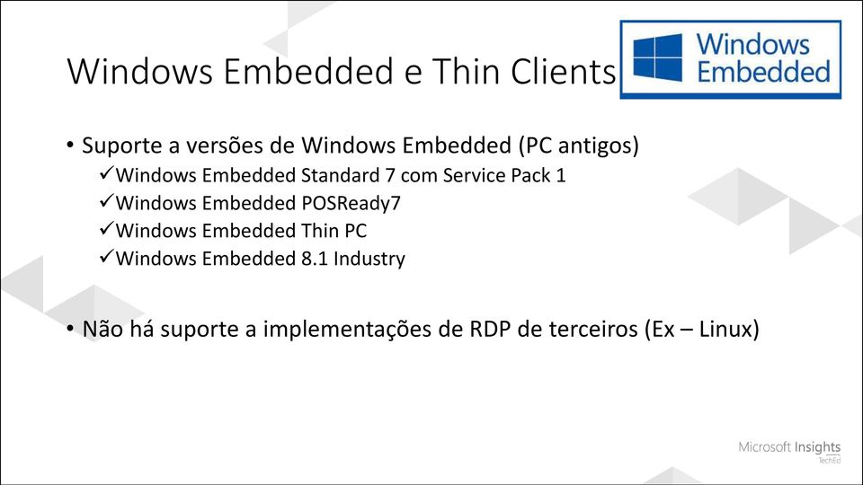 Windows Embedded POSReady7 Windows Embedded Thin PC Windows Embedded