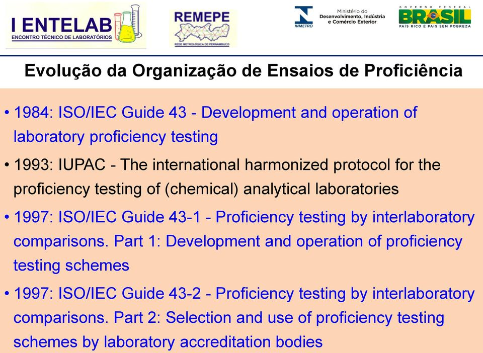 Proficiency testing by interlaboratory comparisons.