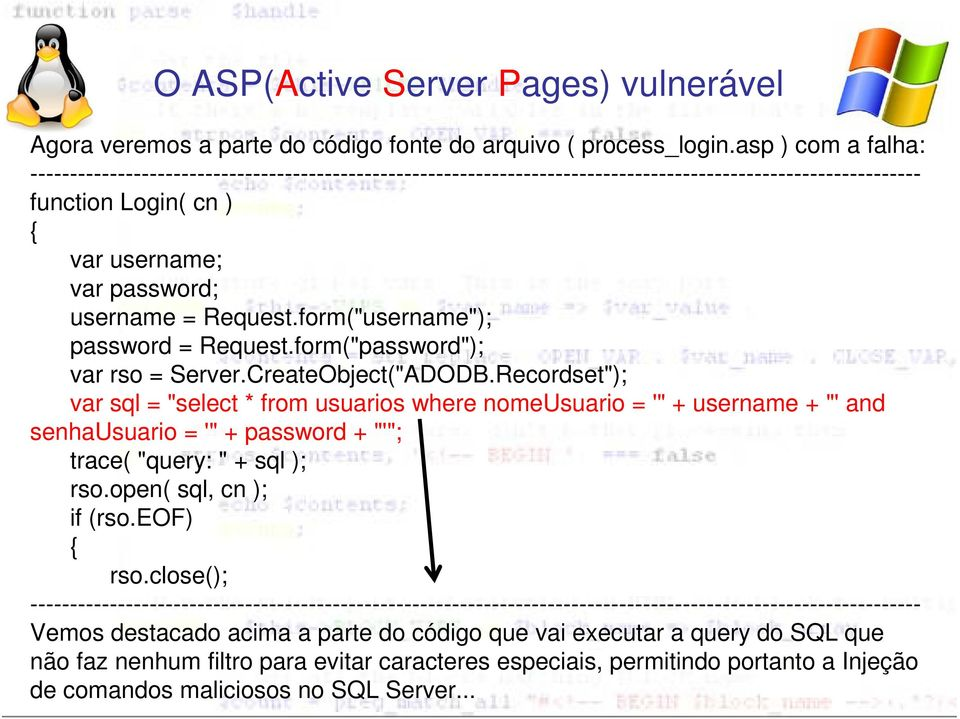 "Request.form(""username""); password = Request.form(""password""); var rso = Server.CreateObject(""ADODB."