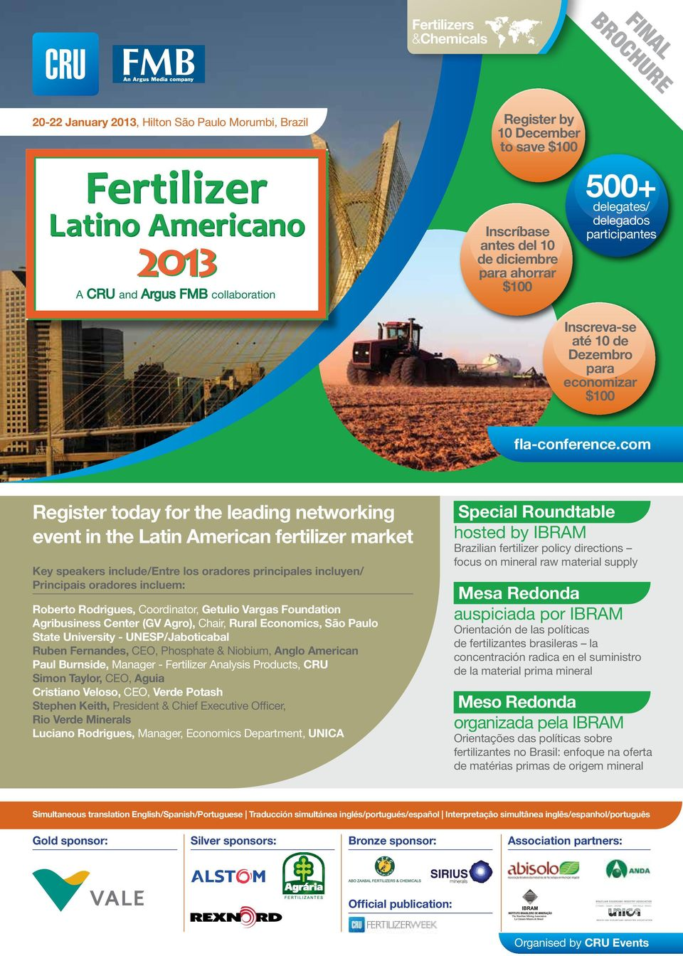 com Register today for the leading networking event in the Latin American fertilizer market Key speakers include/entre los oradores principales incluyen/ Principais oradores incluem: Special
